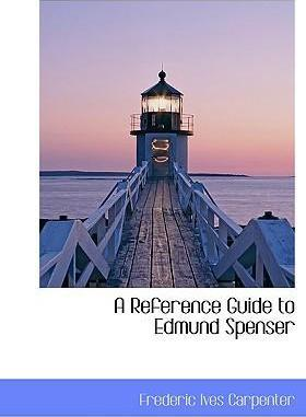 A Reference Guide to Edmund Spenser