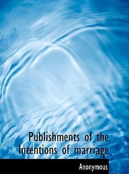 Publishments of the Intentions of Marriage