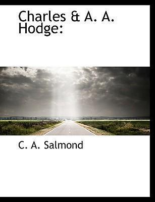 Charles & A. A. Hodge