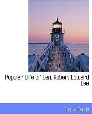 Popular Life of Gen. Robert Edward Lee
