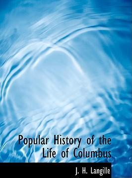 Popular History of the Life of Columbus