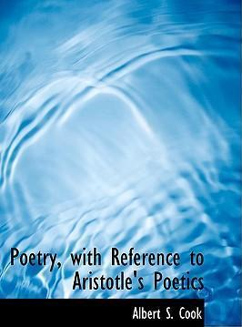 Poetry, with Reference to Aristotle's Poetics