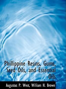 Phillippine Resins, Gums, Seed Oils, and Essential Oils