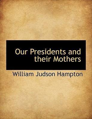 Our Presidents and Their Mothers