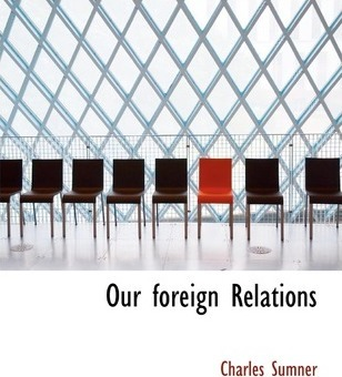Our Foreign Relations