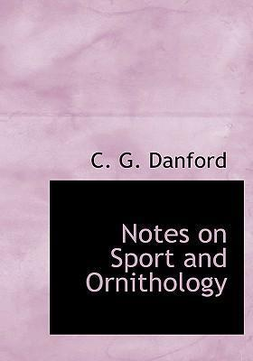 Notes on Sport and Ornithology