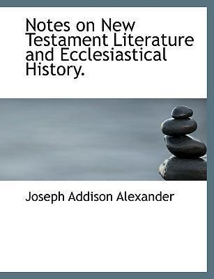 Notes on New Testament Literature and Ecclesiastical History.