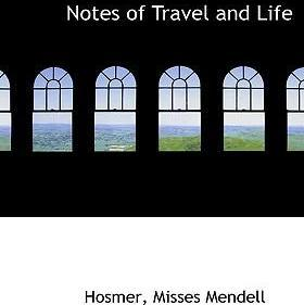 Notes of Travel and Life