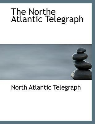 The Northe Atlantic Telegraph