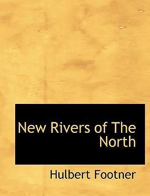 New Rivers of the North