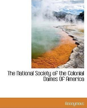 The National Society of the Colonial Dames of America