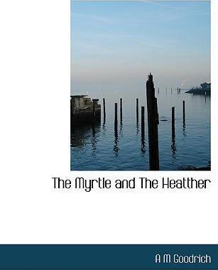 The Myrtle and the Heatther