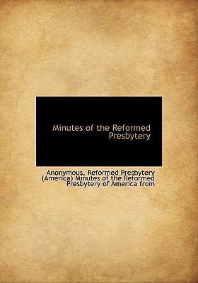 Minutes of the Reformed Presbytery
