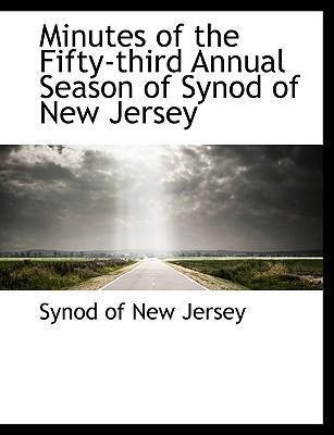 Minutes of the Fifty-Third Annual Season of Synod of New Jersey