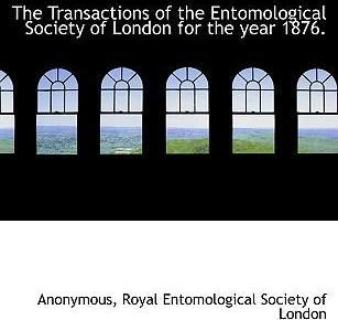 The Transactions of the Entomological Society of London for the Year 1876.