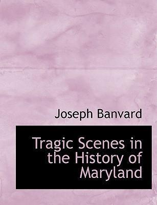 Tragic Scenes in the History of Maryland
