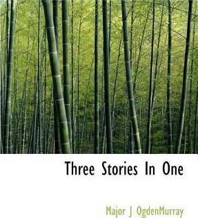 Three Stories in One