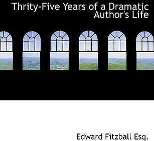 Thrity-Five Years of a Dramatic Author's Life