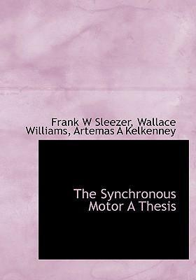 The Synchronous Motor a Thesis