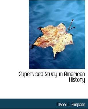 Supervised Study in American History