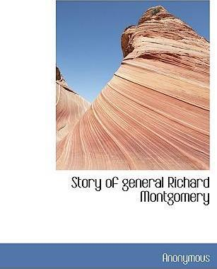 Story of General Richard Montgomery