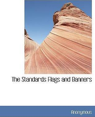 The Standards Flags and Banners