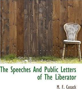 The Speeches and Public Letters of the Liberator.