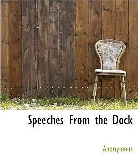 Speeches from the Dock