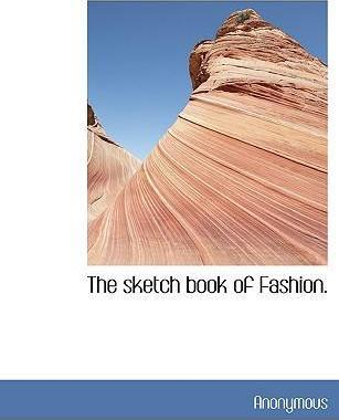 The Sketch Book of Fashion.