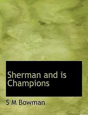 Sherman and Is Champions