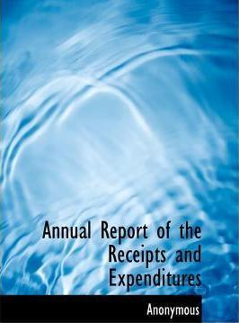 Annual Report of the Receipts and Expenditures