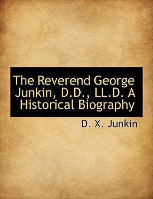The Reverend George Junkin, D.D., LL.D. a Historical Biography