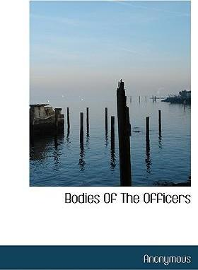 Bodies of the Officers