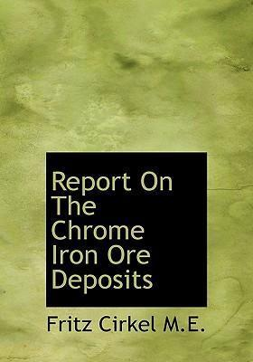Report on the Chrome Iron Ore Deposits