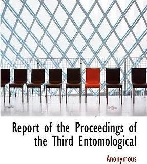 Report of the Proceedings of the Third Entomological