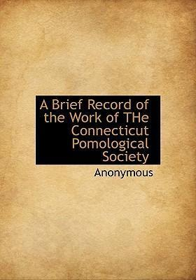 A Brief Record of the Work of the Connecticut Pomological Society