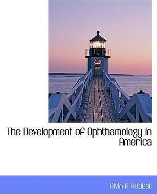 The Development of Ophthamology in America