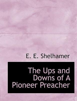 The Ups and Downs of a Pioneer Preacher