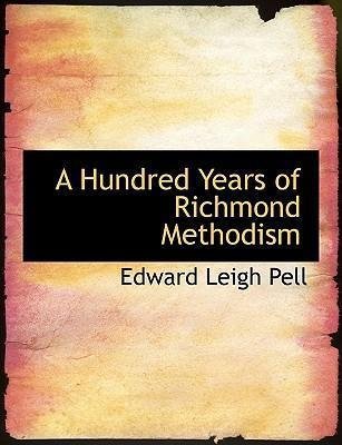 A Hundred Years of Richmond Methodism
