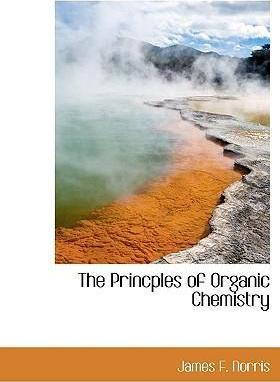 The Princples of Organic Chemistry