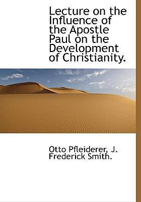Lecture on the Influence of the Apostle Paul on the Development of Christianity.