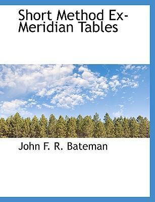 Short Method Ex-Meridian Tables