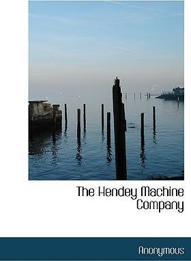 The Hendey Machine Company