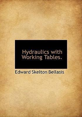 Hydraulics with Working Tables.