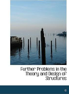 Further Problems in the Theory and Design of Structures