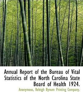 Annual Report of the Bureau of Vital Statistics of the North Carolina State Board of Health 1924.