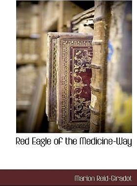Red Eagle of the Medicine-Way