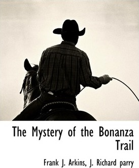 The Mystery of the Bonanza Trail