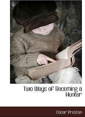 Two Ways of Becoming a Hunter