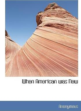 When American Was New